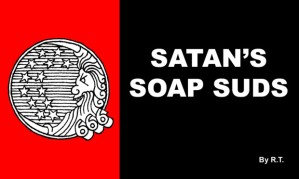 Don't forget: Proctor & Gamble? Total Satanists.